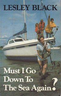 Must I Go Down to the Sea Again? by  Lesley Black - Paperback - 1985 - from BOOX and Biblio.com