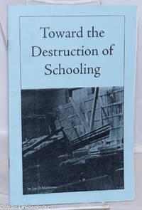 image of Toward the destruction of schooling