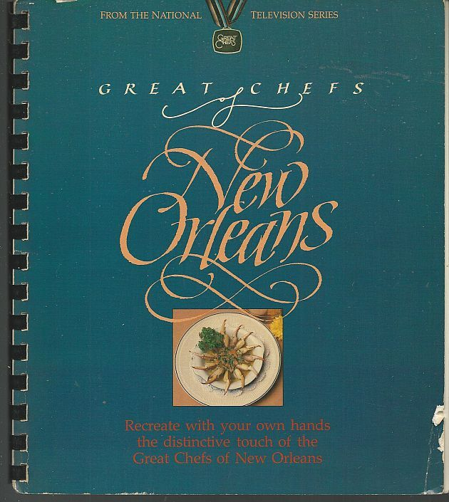 GREAT CHEFS OF NEW ORLEANS Recreate with Your Own Hands the Distinctive Touch of the Great Chefs of New Orleans, Tele-Record