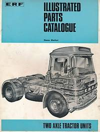 ERF Illustrated Parts Catalogue for the Tractive Models 64 GXB, 64 CU & 64 RE by ERF Ltd - [Reprint] - [1969] - from Barter Books Ltd and Biblio.com