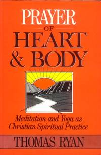 image of Prayer of Heart & Body; Meditation and Yoga as Christian Spiritual Practice