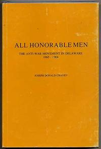 All Honorable Men: The Anti-War Movement In Delaware 1965-1966