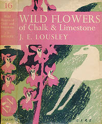 Wild Flowers of Chalk & Limestone. New Naturalist No. 16. 1950