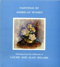Paintings by American Women: Selections from the Collection of Louise and Alan Sellars