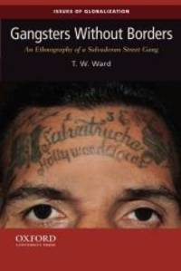Gangsters Without Borders: An Ethnography of a Salvadoran Street Gang (Issues of...