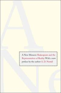A New Mimesis : Shakespeare and the Representation of Reality