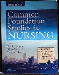 Common Foundation Studies in Nursing, Third Edition. Revised for the new 1-year common foundation.