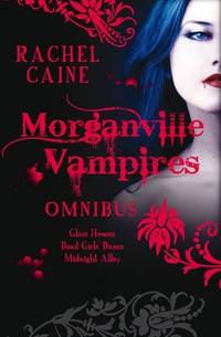 image of Morganville Vampires: Glass Houses; The Dead Girls' Dance; Midnight Alley OMNIBUS EDITION (Morganville Vampires): Vol. 1 (The Morganville Vampires)