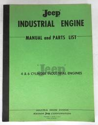 'Jeep' Industrial Engine Manual and Parts List, 4 & 6 Cylinder Industrial Engines