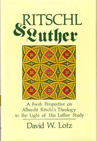 Ritschl and Luther: A Fresh Perspective on Albrecht Ritschl's Theology in the Light of his Luther Study
