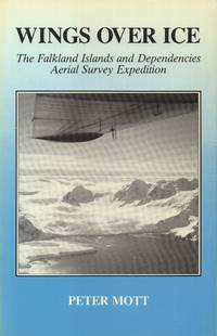 Wings over Ice the Falkland Islands and Dependencies Aerial Survey  Expedition