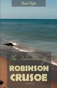 The Adventures of Robinson Crusoe by Daniel Defoe - Paperback - 2012-07-05 - from Books Express and Biblio.com