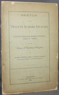 image of SKETCH OF THE TWELFTH ALABAMA INFANTRY OF BATTLE'S BRIGADE, RODES' DIVISION, EARLY'S CORPS, OF THE ARMY OF NORTHERN VIRGINIA (Reprinted  from Southern Historical Society Papers, Vol. XXXIII)