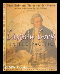 Captain Cook in the Pacific / Nigel Rigby and Pieter van der Merwe ; with an introduction by Glyn Williams by  Nigel Rigby - Paperback - First Edition - 2002 - from MW Books Ltd. and Biblio.com