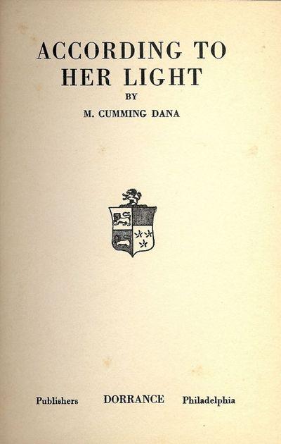 1922. DANA, Cumming M. ACCORDING TO HER LIGHT. Philadelphia: Dorrance, . Small 8vo., orange-red clot...