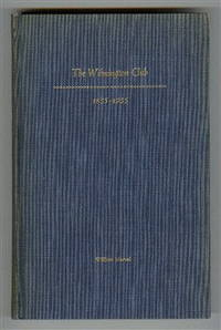 The Wilmington Club 1855-1955 : A Brief History of the Club's First One Hundred Years and a Record of the Membership