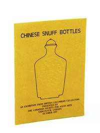 Chinese Snuff Bottles: An Exhibition from British Columbian Collectors, Vancouver, Canada, October 1977
