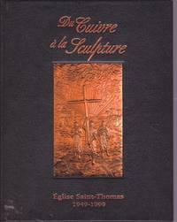 Du cuivre à la sculpture.  Églies Saint-Thomas, 1949-1999.