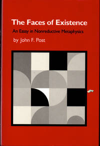 The Faces of Existence: An Essay in Nonreductive Metaphysics