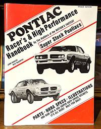 Pontiac Racer's & High Performance Handbook. By the Builders of the Nation's Fastest Super Stock Pontiacs