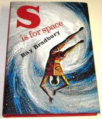 S is for Space by Bradbury, Ray (Arthur C. Clarke, Foreword; Tim Powers, Intro.) - 2005