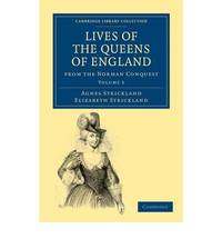 Lives of the Queens of England from the Norman Conquest: Volume 5 (Cambridge Library Collection - British and Irish History, General)