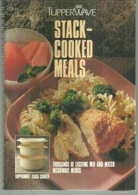 TUPPERWAVE STACK COOKED MEALS Thousands of Exciting Mix and Match  Microwave Menus