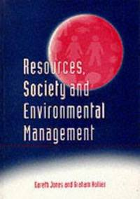 Resources, Society and Environmental Management by  Graham  Gareth A. & Hollier - Paperback - 1997 - from Bookbarn (SKU: 1947308)