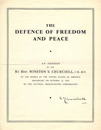 The Defence of Freedom and Peace, Churchill's broadcast address to the American People about the Munich Agreement, a previously unknown edition, signed by Churchill and accompanied by his compliments slip on Chartwell stationery An Address by the Rt. Hon. Winston S. Churchill, C.H., M.P., to the People of the United States of America Broadcast on October 16, 1938 by the National Broadcasting Corporation