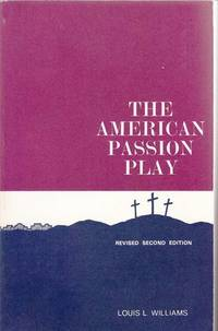 The American Passion Play:  A Study and History