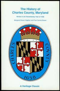 The History of Charles County, Maryland, Written In Its Tercentenary Year of 1958
