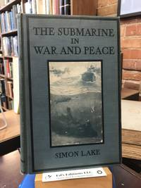 The submarine in war and peace; its developments and its possibilities
