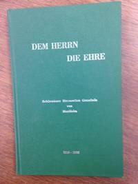 image of Dem Herrn Die Ehre; Schonwieser Mennoniten Gemeinde Von Manitoba 1924-1968