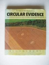 Circular Evidence  -   A Detailed Investigation of the Flattened Swirled Crops Phenomenon