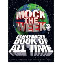 Mock the Week's Funniest Book of All Time (TV Tie in)