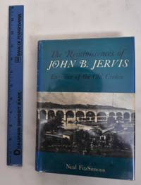 image of The Reminiscences Of John B. Jervis, Engineer Of The Old Croton