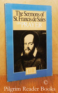 image of The Sermons of St. Francis de Sales on Prayer.