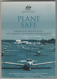PLANE SAFE. Inquiry into Aviation Safety : The Commuter and General Aviation Sectors. December 1995