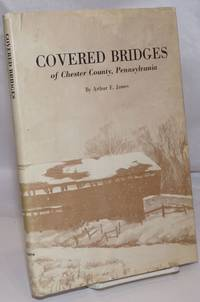 image of Covered Bridges of Chester County, Pennsylvania