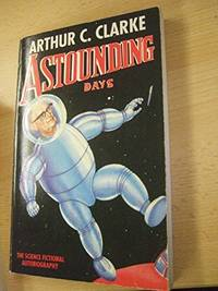 Astounding Days by  Arthur C Clarke - Paperback - from World of Books Ltd and Biblio.co.uk