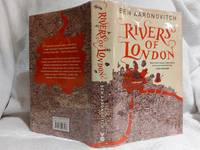 RIVERS OF LONDON, MOON OVER SOHO, WHISPERS UNDERGROUND. BROKEN HOMES