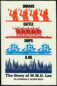 Indians, Cattle, Ships, and Oil: The Story of W.M.D. Lee