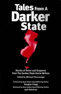 Tales from a Darker State : Stories of Terror and Suspense from The Garden State Horror Writers by  Jack (Afterword)  Douglas (Foreword); Ketchum - Paperback - Signed First Edition - 2003 - from Kayleighbug Books and Biblio.com
