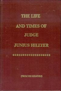 The Life and Times of Judge Junius Hillyer (From His Memoirs)