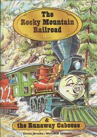 image of The Rocky Mountain Railroad 1880 & The Runaway Caboose