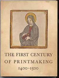 image of The First Century of Printmaking 1400-1500 A Catalogue Compiled By Elizabeth Mongan and Carl O. Schniewind An Exhibition at the Art Institute of Chicago January 30-March 2 1941