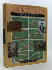 RACECOURSES ON THE FLAT by  John Tyrrel - 1st edition. - 1989 - from Stella & Rose's Books (SKU: 2113084)