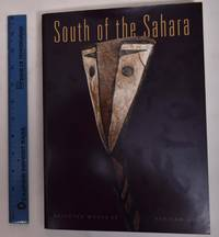 image of South of the Sahara: Selected Works of African Art