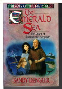 image of THE EMERALD SEA: The Quest of Brendan the Navigator, Book Three of the Heroes of the Misty Isle.
