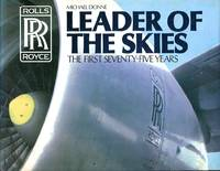 image of Leader of the Skies : The First Seventy-five Years of Rolls Royce